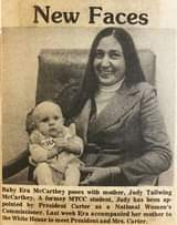 Image may contain: one or more people, text that says 'New Faces ERA Baby Era McCarthey poses with mother Judy Tallwing McCarthey. A former MTCC student, Judy has been ap- pointed by President Carter as a National Women's Commissioner. Last week Era accompanied her mother to the White House to meet President Carter.'