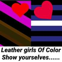 Image may contain: text that says 'Leather girls Of Color Show yourselves......'