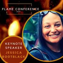 Image may contain: 1 person, text that says 'FLAME CONFERENCE 2021 KEYNOTE SPEAKER JESSICA BOOTBLACK'
