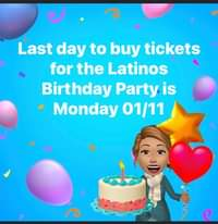 Image may contain: 1 person, text that says 'Last day to buy tickets for the Latinos Birthday Partyis Monday 01/11 ९'