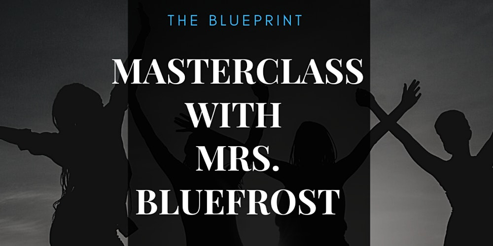 Masterclass with Mrs. BlueFrost