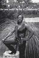 May be an image of 1 person, standing, outdoors and text that says 'LEATHER TITLEHOLDER MANUAL: So you want to be a Titleholder By Jill Carter International Ms. eather 1996'