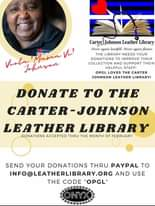 """May be an image of Vi Johnson and text that says 'Violu Mama Vi' Iohnson ÛJoo Leather Library Never again landfill. Never again flames. THE LIBRARY NEEDS YOUR DONATIONS TO IMPROVE THEIR COLLECTION AND SUPPORT THEIR HELPFUL STAFF! OPGL LOVES THE CARTER JOHNSON LEATHER LIBRARY! DONATE TO THE CARTER- -JOHNSON LEATHER LIBRARY DONATIONS ACCEPTED THRU THE MONTH OF FEBRUARY SEND YOUR DONATIONS THRU PAYPAL TO INFO@LEATHERLIBRARY.ORG AND USE THE CODE OPGL"""" NYX'"""