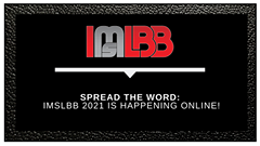 May be an image of text that says 'IMLBB SPREAD THE WORD: IMSLBB 2021 IS HAPPENING ONLINE!'